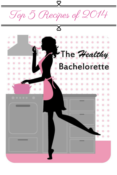 The Healthy Bachelorette: Top 5 recipes of 2014
