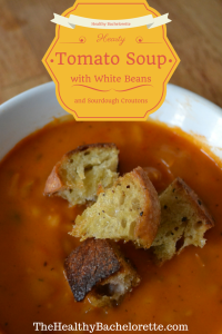 The Healthy Bachelorette: Hearty Tomato Soup with White Beans and Sourdough Croutons